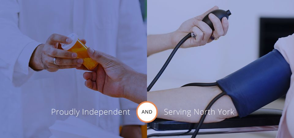 Proudly Independent and Serving North York | Pharmacy services